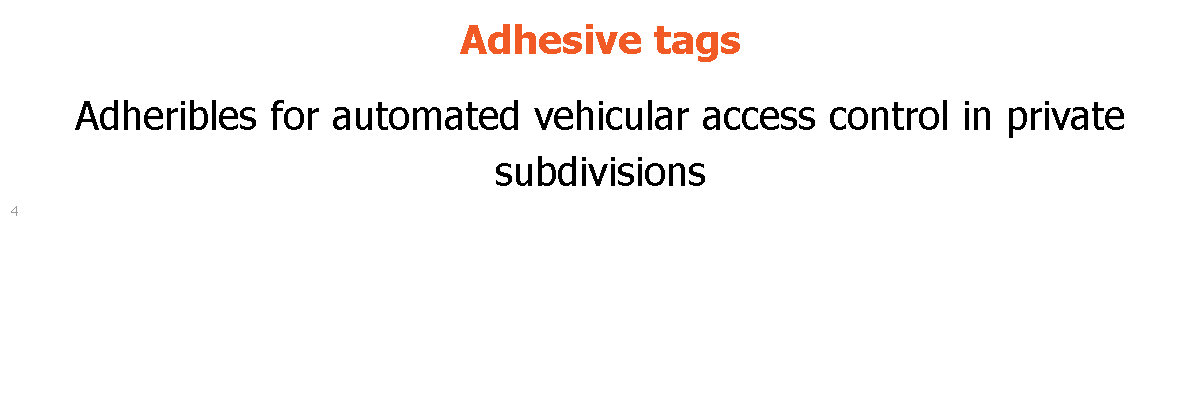 Adhesive tags Adheribles for automated vehicular access control in private subdivisions 4